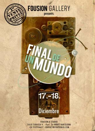 Vente Priveé: Final de un Mundo – Fousion Gallery – Flyer
